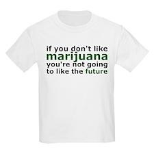 Marijuana Is Part Of The Future T-Shirt