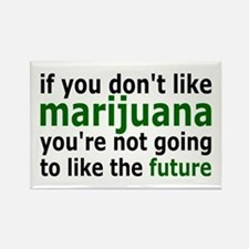 Marijuana Is Part Of The Future Rectangle Magnet
