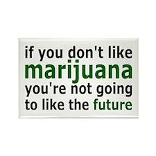 Marijuana Is Part Of The Future Rectangle Magnet (
