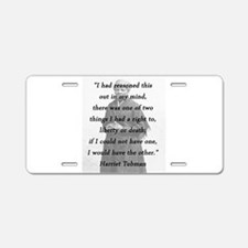 Tubman - Reasoned This Out Aluminum License Plate