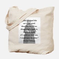 Tubman - Reasoned This Out Tote Bag