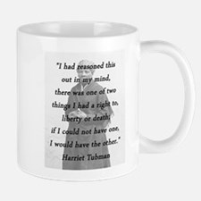 Tubman - Reasoned This Out Mugs