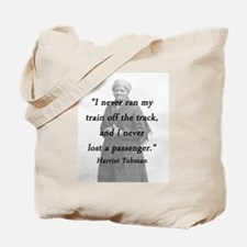 Tubman - Never Lost a Passenger Tote Bag
