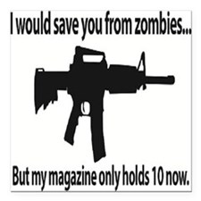 I would save you but my magazine is limited to 10