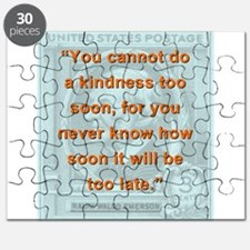 You Cannot Do A Kindness Too Soon - RW Emerson Puz