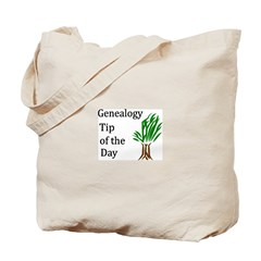 Genealogy Tip of the Day Tote Bag