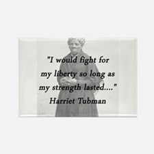 Tubman - Fight for My Liberty Magnets