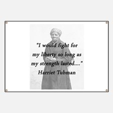 Tubman - Fight for My Liberty Banner