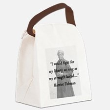 Tubman - Fight for My Liberty Canvas Lunch Bag