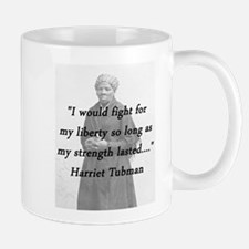 Tubman - Fight for My Liberty Mugs