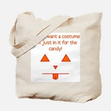 No costume, just candy! Tote Bag