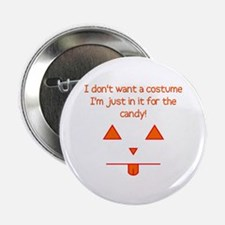 """No costume, just candy! 2.25"""" Button (10 pack)"""