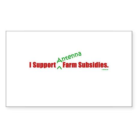 """I Support Antenna Farm Subsidies"" Sticker (Rectan"