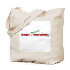 """I Support Antenna Farm Subsidies"" Tote Bag"