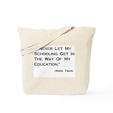 Schooling Get in Way of Education Tote Bag