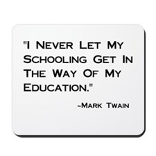Schooling Get in Way of Education Mousepad