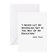 Schooling Get in Way of Education Greeting Cards (