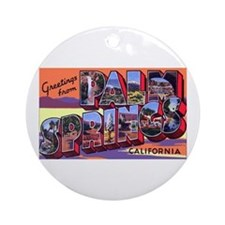 Palm Springs California Greetings Ornament (Round)