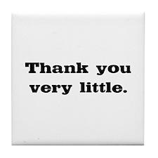Thank you very little Tile Coaster