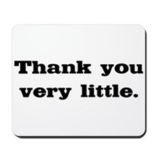 Thank you very little Mousepad