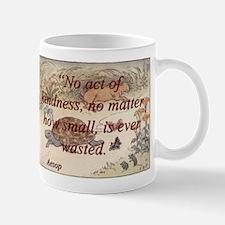No Act Of Kindness - Aesop Mug