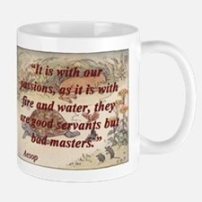 It Is With Our Passions - Aesop Mug