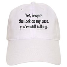 You're Still Talking Baseball Cap