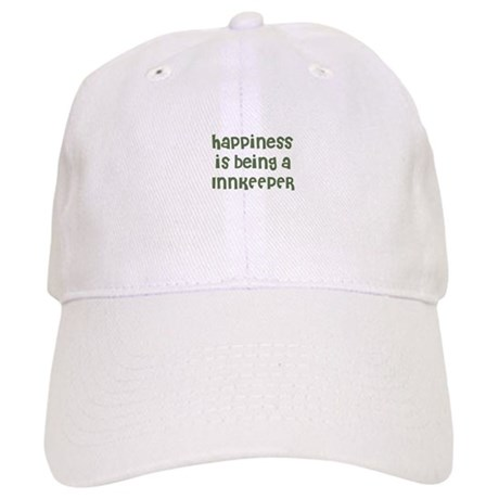 Happiness is being a INNKEEPE Cap