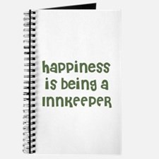 Happiness is being a INNKEEPE Journal