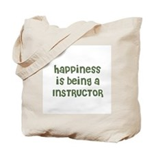 Happiness is being a INSTRUCT Tote Bag
