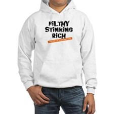 Filthy Stinking Rich (2 out o Hoodie