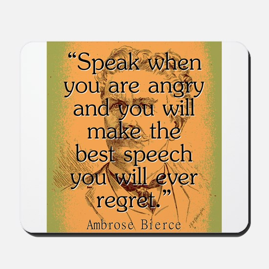Speak When You Are Angry - Bierce Mousepad