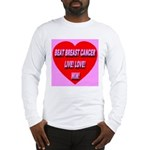 Beat Breast Cancer Live! Love Long Sleeve T-Shirt