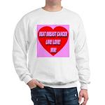 Beat Breast Cancer Live! Love Sweatshirt