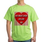Beat Breast Cancer Live! Love Green T-Shirt