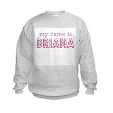 My name is Briana Sweatshirt