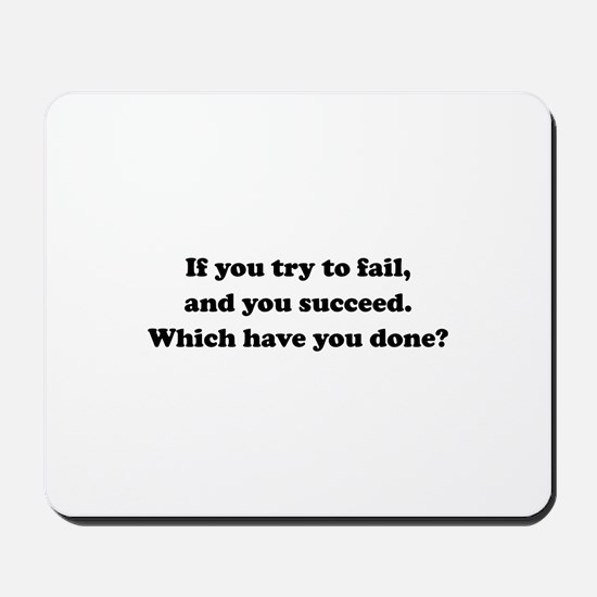 Which Have You Done? Mousepad