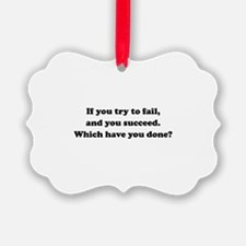 Which Have You Done? Ornament