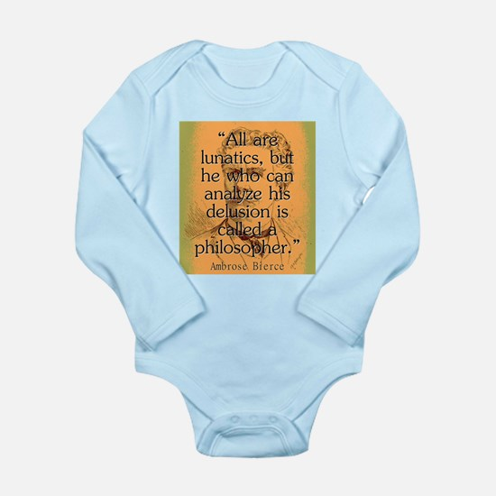 All Are Lunatics - Bierce Long Sleeve Infant Bodys