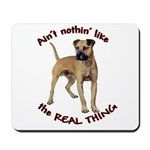 The REAL Thing Mousepad