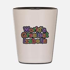 Worlds Greatest Izabella Shot Glass
