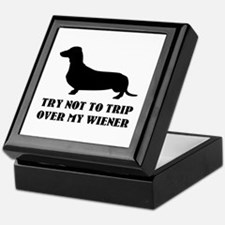 Try not to trip over my wiener Keepsake Box