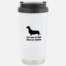 Try not to trip over my wiener Travel Mug