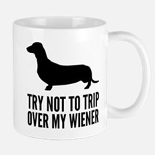 Try not to trip over my wiener Mug