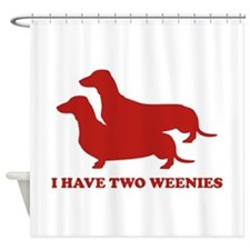 I Have Two Weenies Shower Curtain