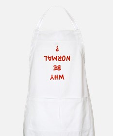 Why Be Normal? Apron