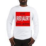 RED ALERT STOP HIV-AIDS Long Sleeve T-Shirt