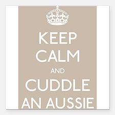 Keep calm and cuddle an aussie Square Car Magnet 3