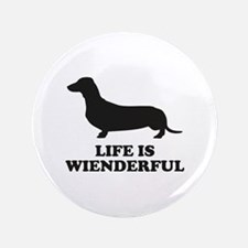 "Life Is Wienderful 3.5"" Button"