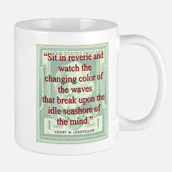 Sit In Reverie And Watch - Longfellow Mug